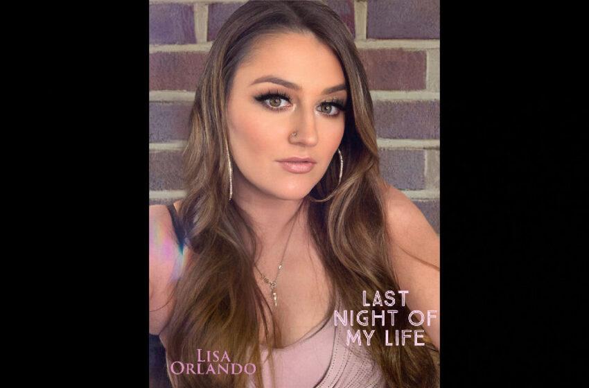 Lisa Orlando – Last Night Of My Life