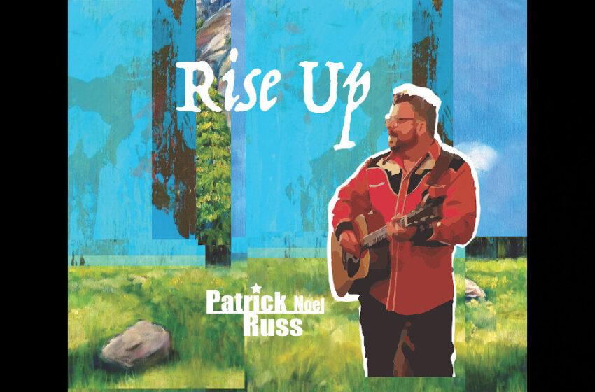 Patrick Noel Russ – Rise Up