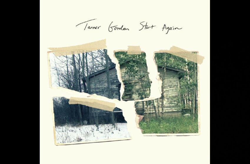 """Tanner Gordon – """"Start Again"""" / """"Empty Promises"""""""